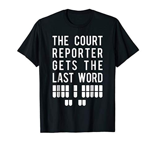 Court Reporter Shirt, Law Reporting Stenographer Tee Gift
