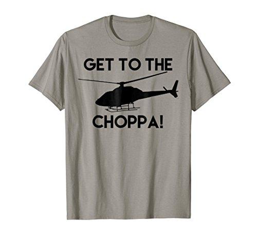 Get To The Choppa! Funny T-Shirt for men, women, kids