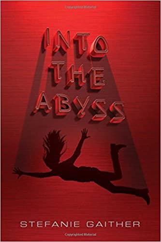 Amazon com: Into the Abyss (9781481449953): Stefanie Gaither