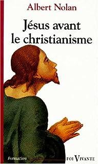 Jésus avant le christianisme : l'Évangile de la libération, Nolan, Albert