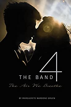 The Band 4: The Air We Breathe by [Gruen, Marguerite Nardone]