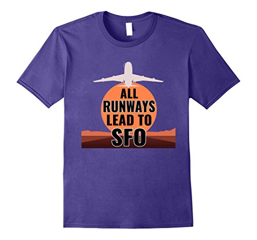 Mens All Runways Lead to SFO San Francisco Airport Flyer T Shirt 2XL - Francisco Shops San Airport