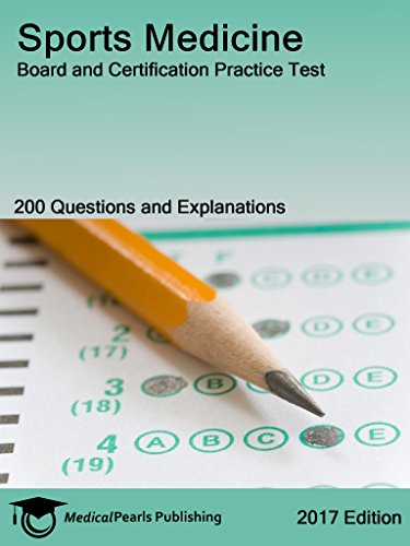 Sports Medicine: Board and Certification Practice Test
