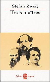 Trois maîtres : Dostoïevski, Balzac, Dickens., Zweig, Stefan (1881-1942)