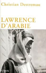 Lawrence d'Arabie par Christian Destremau