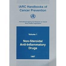 IARC Handbooks of Cancer Prevention: Volume 1: Non-Steroidal Anti-Inflammatory Drugs: IARC Handbooks of Cancer Prevention Volume 1