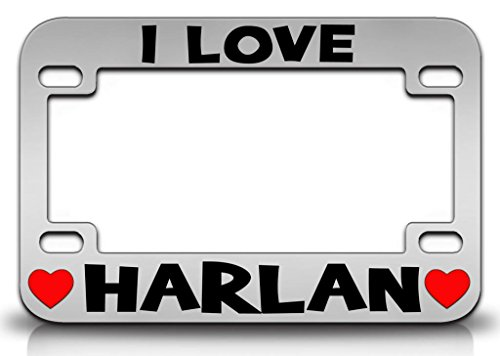 I LOVE HARLAN Male Name Metal MOTORCYCLE License Plate Frame Chr ()