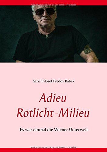 Adieu Rotlicht-Milieu: Es war einmal die Wiener Unterwelt