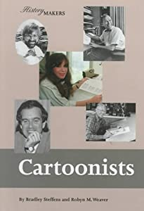 Cartoonists (History Makers (Lucent)) Robyn M. Weaver and Bradley Steffens