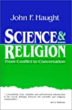Science and Religion: From Conflict to Conversation, John F. Haught, 0809136066
