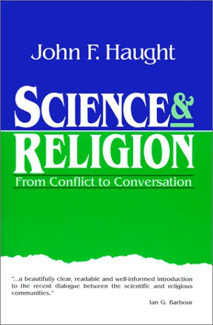 Science & Religion: From Conflict to Conversation...