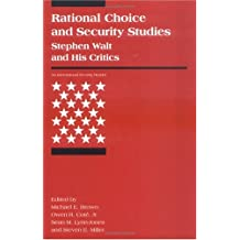 Rational Choice and Security Studies: Stephen Walt and His Critics
