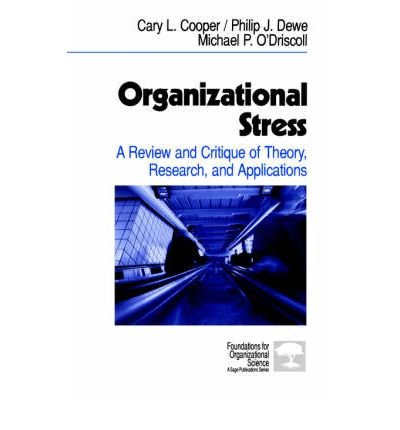 [ Organizational Stress: A Review and Critique of Theory, Research, and Applications[ ORGANIZATIONAL STRESS: A REVIEW AND CRITIQUE OF THEORY, RESEARCH, AND APPLICATIONS ] By Cooper, Cary L. ( Author )Feb-06-2001 Paperback