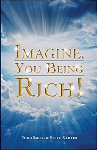 Imagine, You Being Rich!: Amazon co uk: Todd Smith, Steve