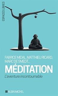 Méditation : l'aventure incontournable, Collectif