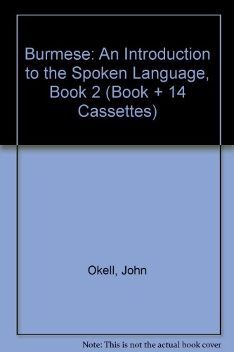 Burmese: An Introduction To The Spoken Language, Book 2 (Book + 14 Cassettes)
