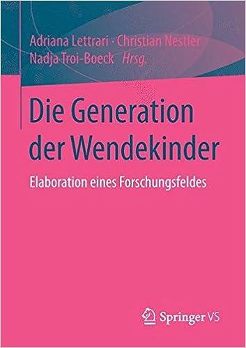 Book Die Generation der Wendekinder: Elaboration eines Forschungsfeldes
