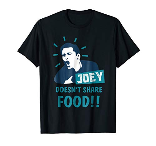 Joey Doesn't Share Food T-Shirt For Men,Women