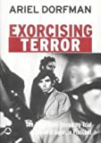 Front cover for the book Exorcising Terror: The Incredible Unending Trial of Augusto Pinochet by Ariel Dorfman