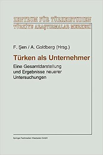 Book Türken als Unternehmer: Eine Gesamtdarstellung und Ergebnisse neuerer Untersuchungen (Studien und Arbeiten des Zentrums für Türkeistudien) (German Edition)