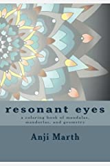 resonant eyes: a coloring book of mandalas, mandorlas, and other handmade geometry (coloring books by Anji Marth) (Volume 2)