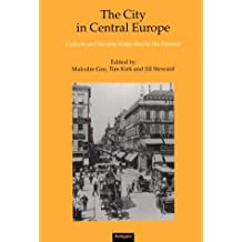 The City in Central Europe: Culture and Society from 1800 to the Present