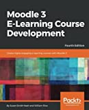 Moodle 3 E-Learning Course Development: Create highly engaging e-learning courses with Moodle 3, 4th Edition