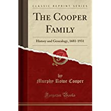 The Cooper Family: History and Genealogy, 1681-1931 (Classic Reprint)
