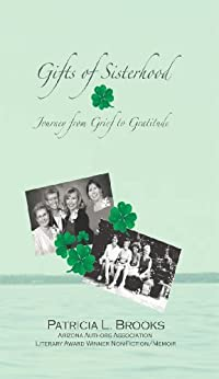 Gifts of Sisterhood: Journey from Grief to Gratitude by [Brooks, Patricia L.]