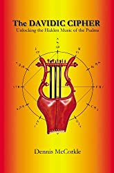 The Davidic Cipher - Unlocking the Hidden Music of the Psalms (Read the Bible Series Book 4)