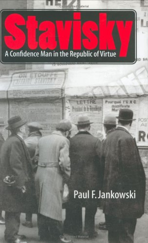 Stavisky: A Confidence Man in the Republic of Virtue