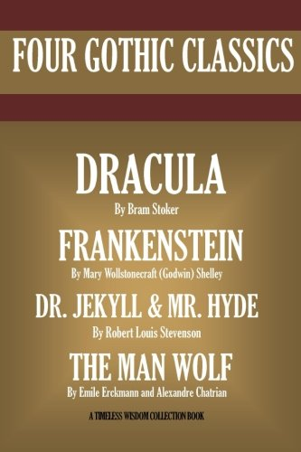 Dracula, Frankenstein, Dr. Jekyll And Mr. Hyde, The Man Wolf (Timeless Wisdom Collection)