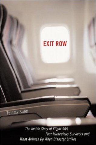 Exit Row: The True Story of an Emergency Volunteer, a Miraculous Survivor and the Crash of Flight 965