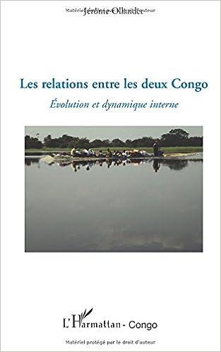 Télécharger en ligne Les relations entre les deux Congo : Evolution et dynamique interne pdf, epub