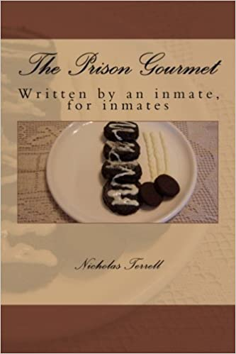 The Prison Gourmet: Written by an inmate, for inmates? : Mr
