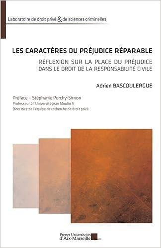 Télécharger en ligne Les caractères du préjudice réparable - réflexion sur la placer du préjudice dans le droit de la responsabilité civile epub pdf