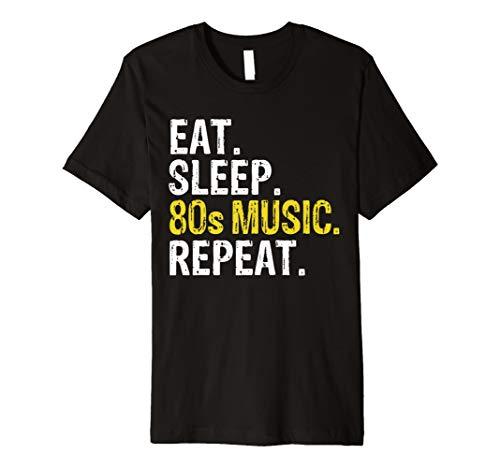 Eat Sleep 80s Music Repeat Gift T-Shirt