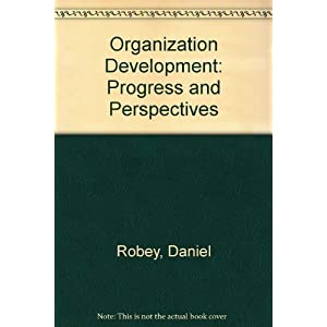 Organization Development: Progress and Perspectives