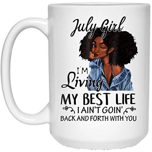 July Girl Im Living My Best Life Black Queen BIRTHDAY GIFT 15 oz. White Mug