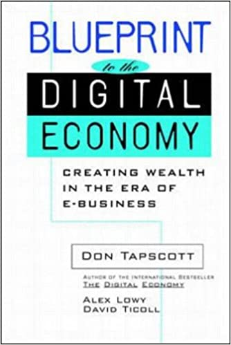Blueprint to the digital economy amazon don tapscott alex blueprint to the digital economy amazon don tapscott alex lowy david ticoll 9780070633490 books malvernweather