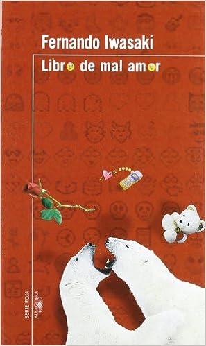 Libro de Mal Amor (Serie Roja Alfaguara) (Spanish Edition ...