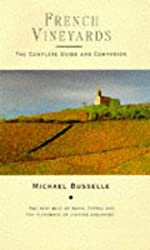 French Vineyards: The Complete Guide and Companion