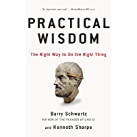Practical Wisdom: The Right Way to Do the Right Thing (English Edition)