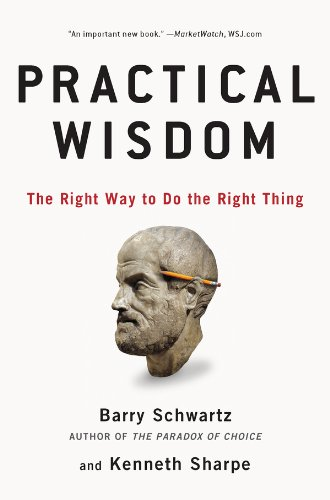 Practical wisdom the right way to do the right thing kindle practical wisdom the right way to do the right thing by schwartz barry fandeluxe Gallery