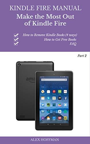 - Kindle Fire Manual Part 2: Troubleshooting Guide: Make The Most Out Of Kindle Fire (Tips And Tricks)