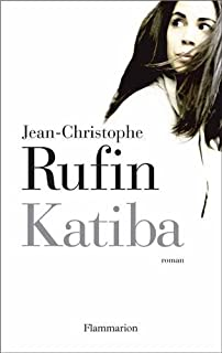 Katiba : roman, Rufin, Jean-Christophe