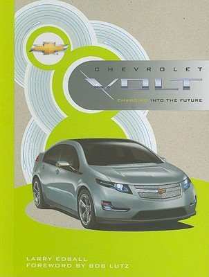 Chevrolet Volt: Charging into the Future (Chevrolet Vehicles)