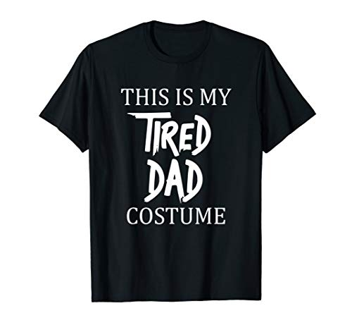 Halloween This Is My Tired Dad Costume Funny T-Shirt
