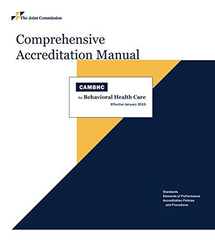 (2019 Comprehensive Accreditation Manual for Behavioral Health Care (CAMBHC))