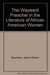 The Wayward Preacher in the Literature of African American Women